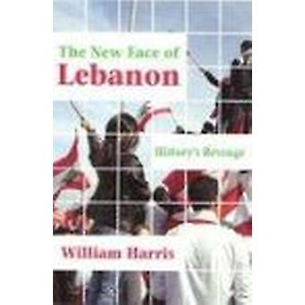 The New Face of Lebanon - History's Revenge by William Harris - 978155