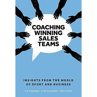 Coaching Winning Sales Teams - Insights from the World of Sport and Bu