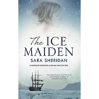 The Ice Maiden by Sara Sheridan - 9781847519450 Book