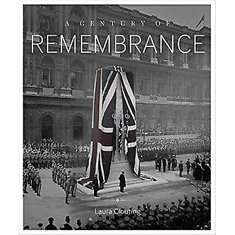 A Century of Remembrance by Laura Clouting - 9781912423026 Book