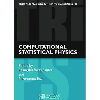 Computational Statistical Physics - Lecture Notes - Guwahati SERC Scho