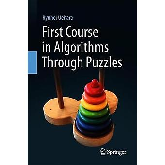 First Course in Algorithms Through Puzzles by Ryuhei Uehara - 9789811