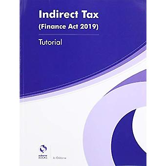 INDIRECT TAX TUTORIAL (FA2019) by Aubrey Penning - 9781911198420 Book