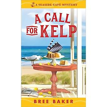 Call for Kelp by Bree Baker