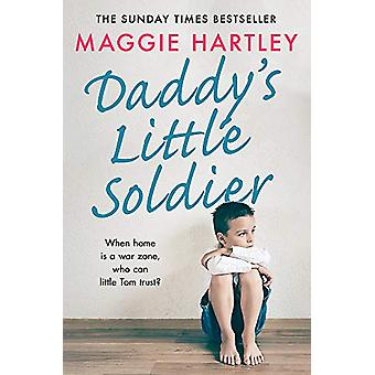 Daddy's Little Soldier - When home is a war zone - who can little Tom