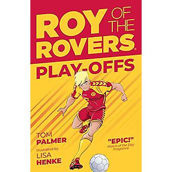 Roy of the Rovers - Playoffs (Fiction 3) by Tom Palmer - 9781781087220