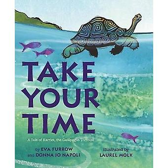 Take Your Time - A Tale of Harriet - the Galapagos Tortoise by Eva Fur