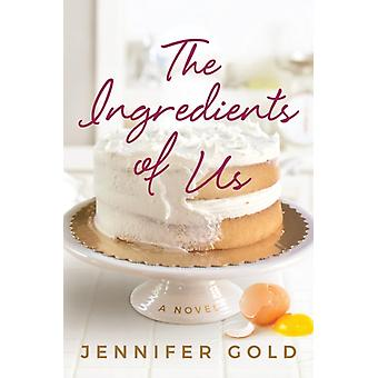 The Ingredients of Us by Jennifer Gold
