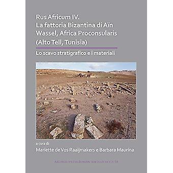 Rus Africum IV - La fattoria Bizantina di Ain Wassel - Africa Proconsu