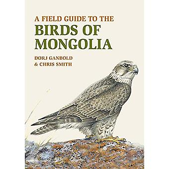 A Field Guide to the Birds of Mongolia by Dorj Ganbold - 978191208104
