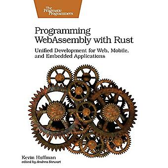 Programming WebAssembly with Rust by Kevin Hoffman - 9781680506365 Bo