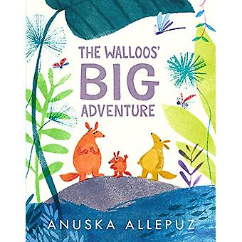 The Walloos' Big Adventure by Anuska Allepuz - 9781406362411 Book