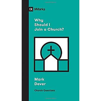 Why Should I Join a Church? by Mark Dever - 9781433568152 Book