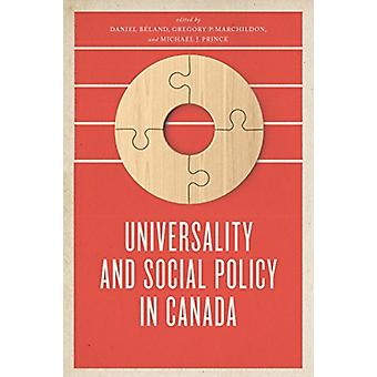 Universality and Social Policy in Canada by Edited by Daniel Bland & Edited by Gregory Marchildon & Edited by Michael J Prince