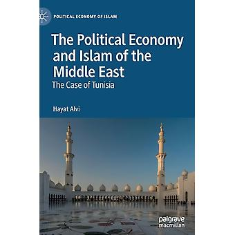 The Political Economy and Islam of the Middle East by Alvi & Hayat