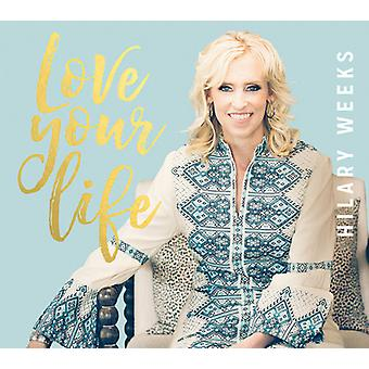 Hilary Weeks - Love Your Life [CD] USA import