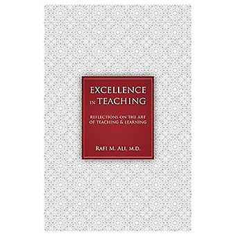 Excellence in Teaching: Reflections on the Art of Teaching and Learning