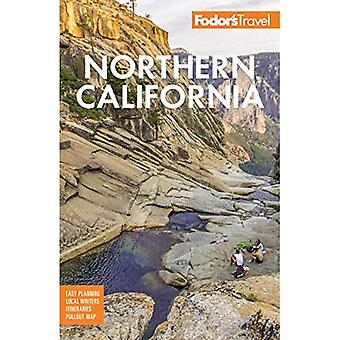 Fodor's Northern California:� With Napa & Sonoma, Yosemite, San Francisco, Lake Tahoe & The Best Road Trips (Full-color Travel Guide)