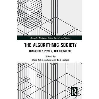 The Algorithmic Society by Edited by Marc Schuilenburg & Edited by Rik Peeters