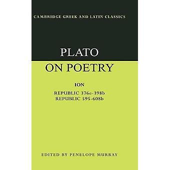 Platon runoudesta - Ion; Tasavalta 376e-398b9; Republic 595-608b10 tekijä Pla