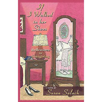 If I Walked in Her Shoes by Susan Salach - 9781606476130 Book