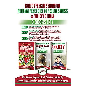 Blood Pressure Solution - Adrenal Reset Diet To Reduce Stress & A