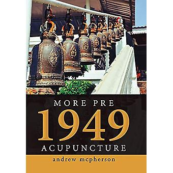 More Pre 1949 Acupuncture by Andrew McPherson - 9781796009347 Book