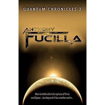 Quantum Chronicles 2 by Anthony Fucilla - 9781845495077 Book