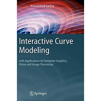 Interactive Curve Modeling - With Applications to Computer Graphics -