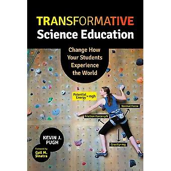Transformative Science Education by Kevin J. Pugh