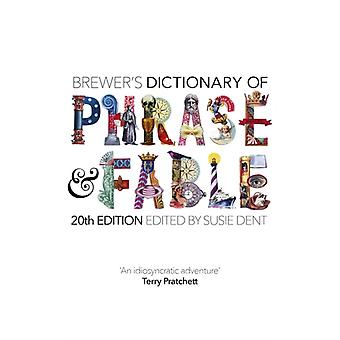 Brewers Dictionary of Phrase and Fable 20th edition by Susie Dent