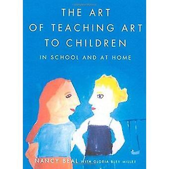 The Art of Teaching Art to Children by Beal - Miller - 9780374527709