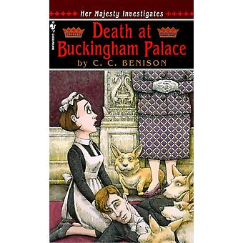 Death at Buckingham Palace  Her Majesty Investigates by C C Benison