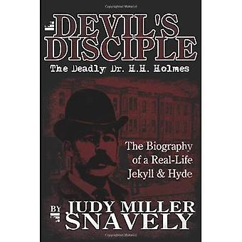 Devil's Disciple: The Deadly Dr. H.H. Holmes