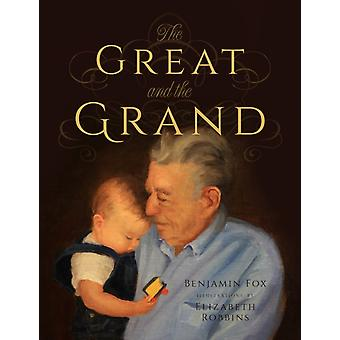 The Great and the Grand by Benjamin Fox & Illustrated by Elizabeth Robbins