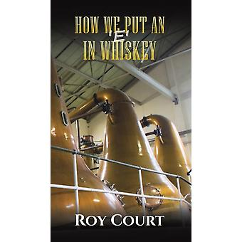 How We Put an e in Whiskey by Roy Court