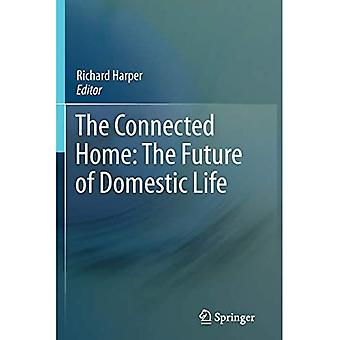 The Connected Home: The Future of Domestic Life