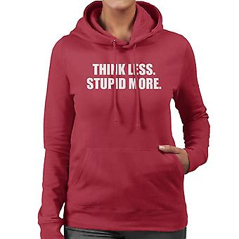 Pensez moins stupide Hooded Sweatshirt plus féminines