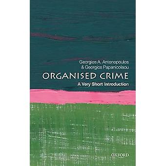 Organised Crime - A Very Short Introduction by Georgios A. Antonopoulo