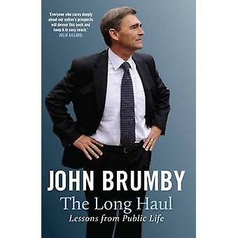 The Long Haul - Lessons from Public Life by John Brumby - 978052286853