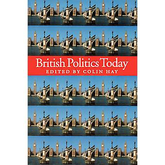 British Politics Today by Colin Hay - 9780745623191 Book
