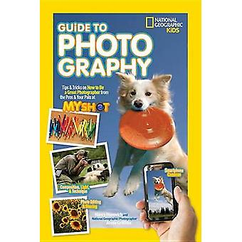 Nationella geografiska Kids Guide till fotografi - Tips & Tricks på hur t