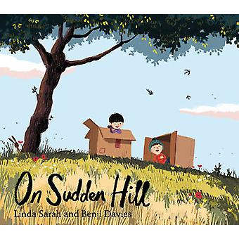 On Sudden Hill by Linda Sarah - Benji Davies - 9781471119293 Book