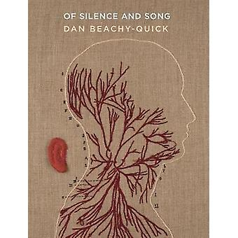 Of Silence and Song by Dan Beachy-Quick - 9781571313621 Book