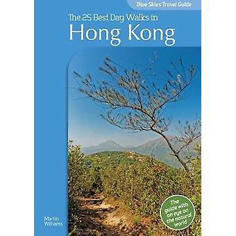 Blue Skies Travel Guide - The 25 Best Day Walks in Hong Kong by Blue S