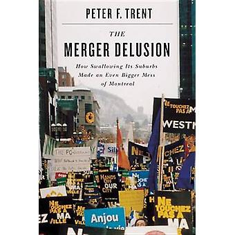The Merger Delusion - How Swallowing Its Suburbs Made an Even Bigger M