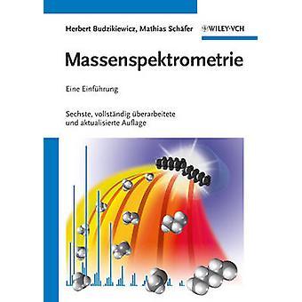 Massenspektrometrie - Eine Einfuhrung (6: e reviderade upplagan) av Herbert