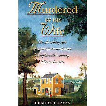Mördad av sin fru (ny upplaga) av Deborah Navas - 9781558493346 B