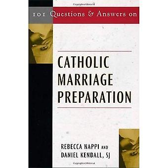 101 frågor och svar om katolska äktenskap förberedelser (Svaren till 101 frågor...)