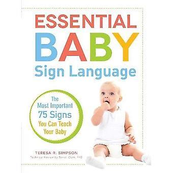 Língua de sinais do bebê essencial: 75 sinais mais importantes que você pode ensinar seu bebê